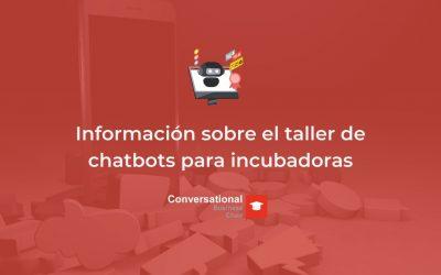Información sobre el taller de chatbots para incubadoras