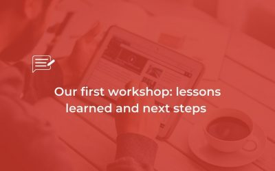 Our first workshop: lessons learned and next steps