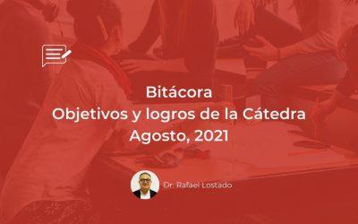 Bitácora: Objetivos y logros de la Cátedra, Agosto, 2021